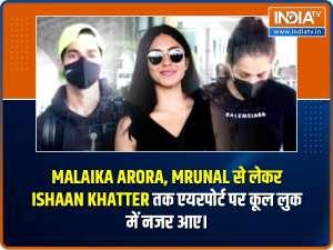 Malaika Arora, Mrunal to Ishaan Khatter, celebs papped at airport