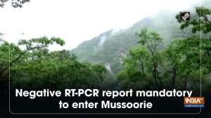 Negative RT-PCR report mandatory to enter Mussoorie