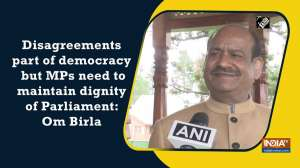 Disagreements part of democracy but MPs need to maintain dignity of Parliament: Om Birla