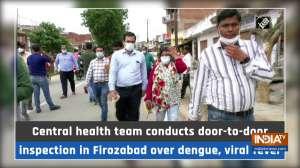 Central health team conducts door-to-door inspection in Firozabad over dengue, viral fever