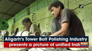 Aligarh's Tower Bolt Polishing Industry presents a picture of unified India