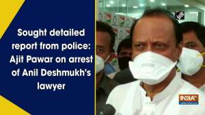 Sought detailed report from police: Ajit Pawar on arrest of Anil Deshmukh's lawyer