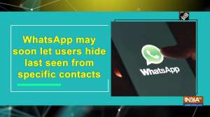 WhatsApp may soon let users hide last seen from specific contacts