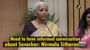 Need to have informed conversation about Savarkar: Nirmala Sitharaman