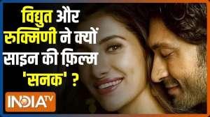 Here's why Vidyut Jammwal and Rukmini Maitra signed the film 'Sanak'